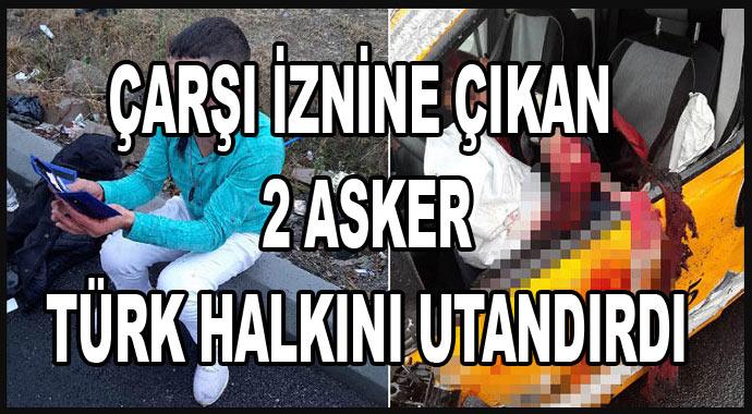 2 Asker Çarşı İzninde Yaptığı Hırsızlıkla Türk Halkına Utanç Verdi
