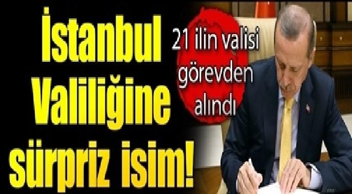 21 ilin valisi görevden alındı istanbul valiliğine sürpriz işim