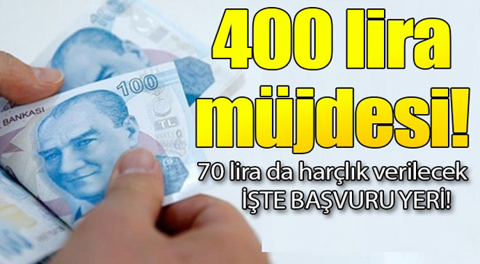 400 lira müjdesi! 70 lira da harçlık verilecek... İşte başvuru yeri