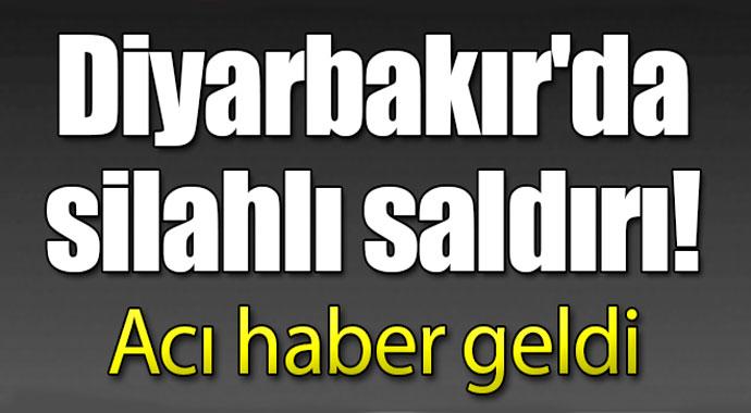 Acı haber geldi! Diyarbakır'da silahlı saldırı