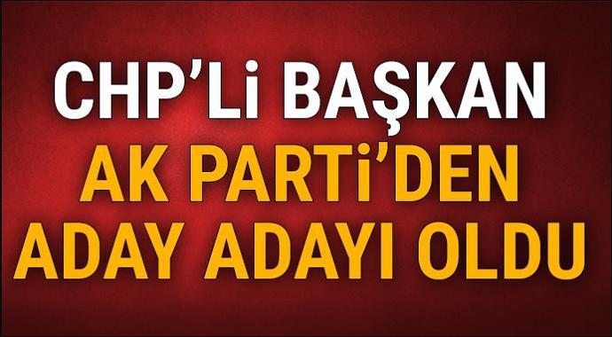 CHP'li başkan istifa edip, AK Parti'den aday adayı oldu
