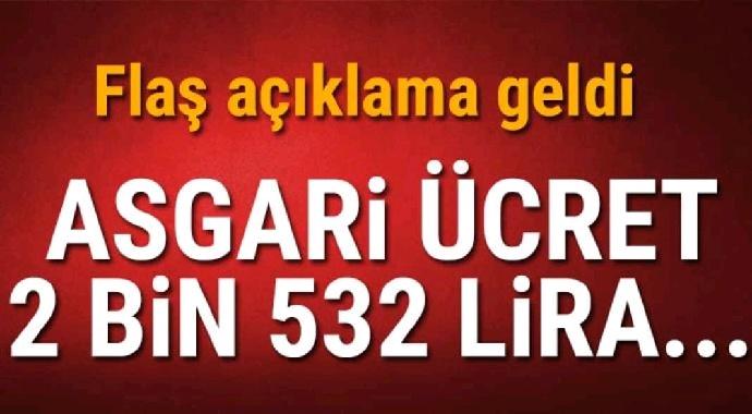 Flaş açıklama geldi asgari ücret 2 bin532 lira...