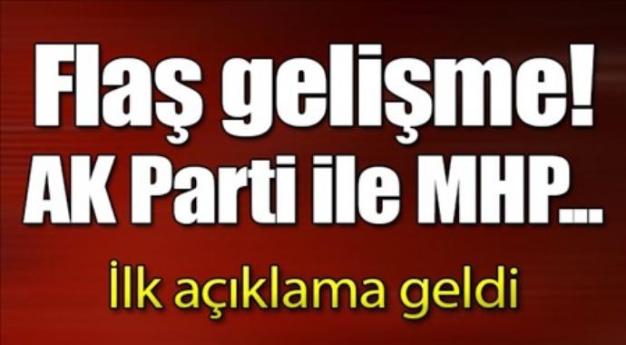 Flaş gelişme Ak Parti ile MHP ilk açıklama geldi