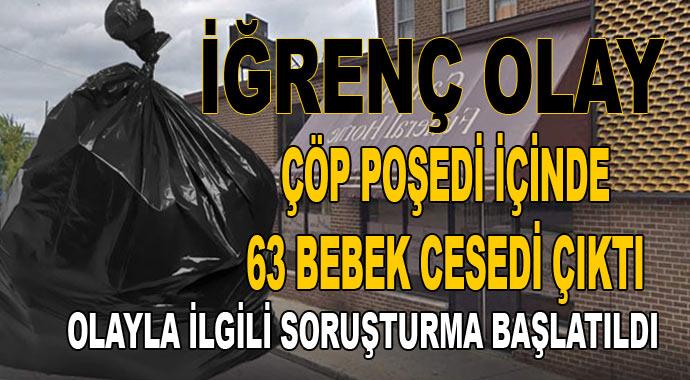 İğrenç olay! Çöp poşedi içinde 63 bebek cesedi bulundu!