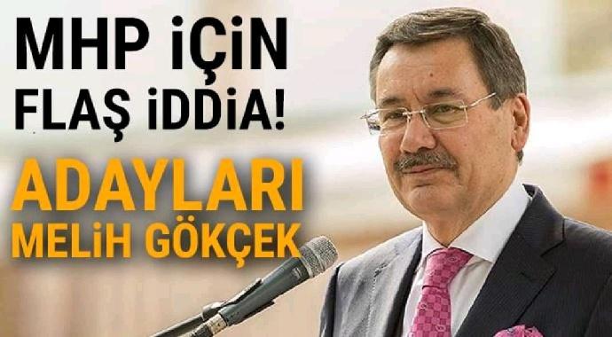 MHP için flaş iddia adayları melih gökçek