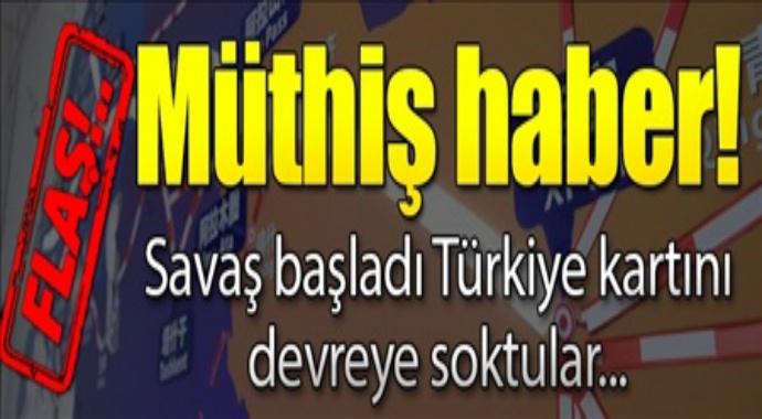 Müthiş haber savaş başladı Türkiye kartını devreye soktular