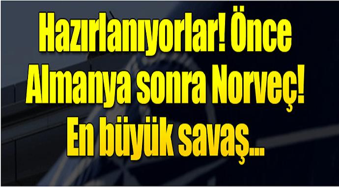 NATO hazırlanıyorlar önce Almanya Sonra Norveç! En büyük savaş