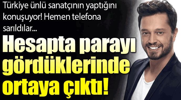 Türkiye ünlü sanatçının yaptığını konuşuyor! Hemen telefona sarıldılar...
