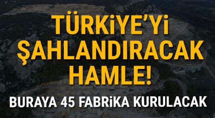 Türkiye'yi şahlandıracak hamle buraya 45 fabrika kurulacak