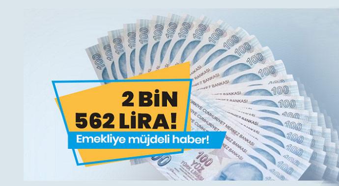 Emekliye müjdeli haber 2 bin 562 lira