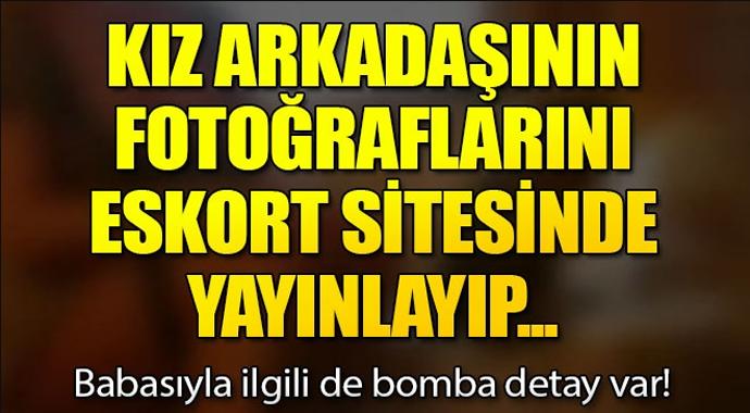 Kız arkadaşının fotoğraflarını eskort sitesinde yayınlayıp...