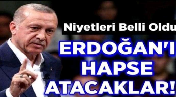 Niyetleri belli erdoğan'ı
