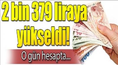 2 bin 379 liraya yükseldi o gün hesaplarda
