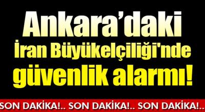 Ankara'daki İran Büyükelçiliği'nde Güvenlik Alarmı