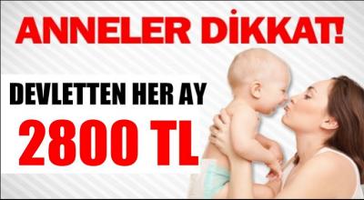 Annelere Devletten Her Ay 2800 TL!