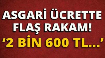 Asgari ücrette flaş rakam 2 bin 600 tl