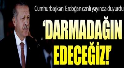 Başkan erdoğan canlı yayında duyurdu darma dağın edeceğiz