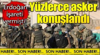 Erdoğan işaret vermişti yüzlerce asker konuşlandı
