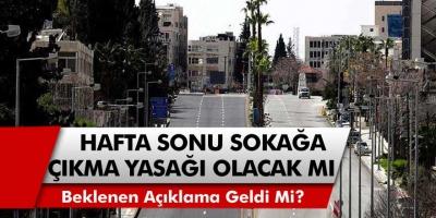 Hafta Sonu Sokağa Çıkma Yasağında Son Durum! Erdoğan Tarih Vererek Açıkladı… 27-28 Şubatta Sokağa Çıkma Yasağı Olacak Mı?