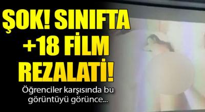 Sınıfta Film Rezaleti! Öğrenciler Karşısında Bu Filmi Görünce...