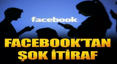 Son Dakika Facebook'tan Şok İtiraf
